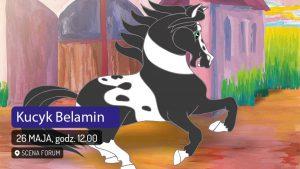 Forum Gliwice: Kucyk Belamin cz.2. Zawody - autorskie słuchowisko muzyczne @ Gliwice | śląskie | Polska