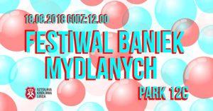 Sztolnia Królowa Luiza w Zabrzu: Festiwal Baniek Mydlanych @ Zabrze | śląskie | Polska