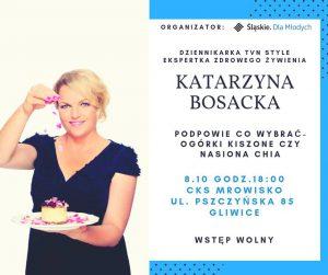 CKS Mrowisko Gliwice: Ogórki kiszone czy nasiona chia?- spotkanie z Katarzyną Bosacką @ Gliwice | śląskie | Polska