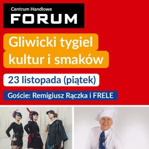 GLIWICKI TYGIEL SMAKÓW I KULTUR w CH FORUM: RĄCZKA, FRELE I MULTI-KULTI – NA SCENIE I NA TALERZU @ Gliwice | śląskie | Polska