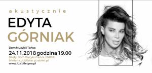 Dom Muzyki i Tańca w Zabrzu: Edyta Górniak - Akustycznie