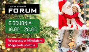CH Forum Gliwice:  WARSZTATY Z MIKOŁAJEM, KULA ŚNIEŻNA I PAKOWALNIA PREZENTÓW