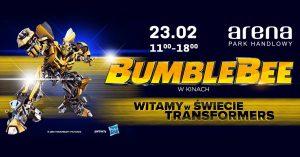CH Arena Gliwice: BumbleBee- Witamy w Świecie Transformers