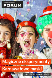 CH Forum Gliwice: Magiczne eksperymenty,karnawałowe maski