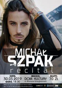 Dom Kultury Knurów-Szczygłowice: MICHAŁ SZPAK Recital