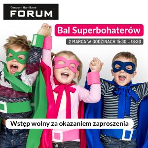 CH Forum Gliwice: BAL SUPERBOHATERÓW