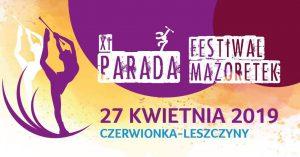 CKE Czerwionka-Leszczyny: XI Parada Festiwal Mażoretek