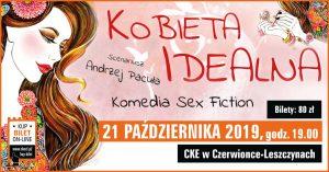 CKE Czerwionka-Leszczyny: Kobieta Idealna - spektakl komediowy