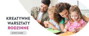 CH Auchan Gliwice: Kreatywne warsztaty rodzinne
