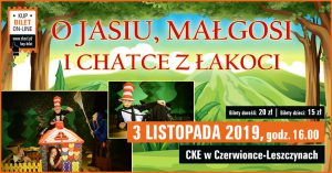 CKE Czerwionka-Leszczyny: O Jasiu, Małgosi i Chatce z łakoci - spektakl dla dzieci
