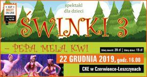 CKE Czerwionka-Leszczyny: Świnki 3 – Pepa, Mela, Kwi (spektakl dla dzieci)