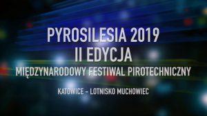 Katowice: PyroFest & PyroSilesia II Międzynarodowy Festiwal Pirotechniczny
