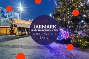 Katowice: Jarmark Bożonarodzeniowy 2019