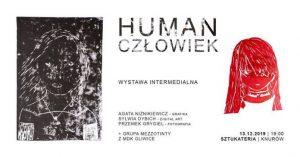 Knurów: HUMAN / Człowiek – wystawa intermedialna w Sztukaterii (WERNISAŻ)