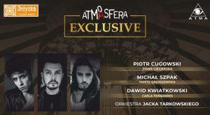 Katowice: Atmasfera Exclusive - Cugowski, Szpak, Kwiatkowski w Spodku