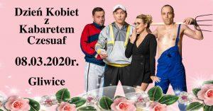 Gliwice: Dzień Kobiet z Kabaretem Czesuaf w CKS Mrowisko
