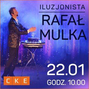 CKE Czerwionka-Leszczyny: Iluzjonista Rafał Mulka
