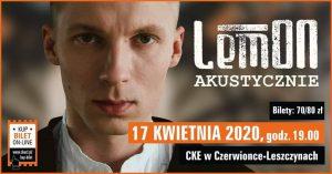 CKE Czerwionka-Leszczyny: Koncert LemON - akustycznie