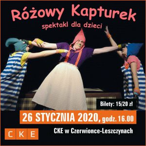 CKE Czerwionka-Leszczyny: Różowy Kapturek - spektakl dla dzieci
