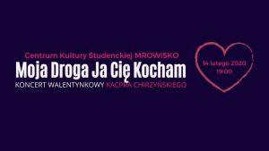 Gliwice: Koncert Walentynkowy w Mrowisku! Kacper Chirzyński