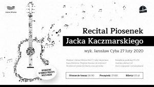 Arena Gliwice: Recital Piosenek Jacka Kaczmarskiego