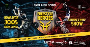 Arena Gliwice: Freestyle Heroes 2020 – Extreme & Moto Show