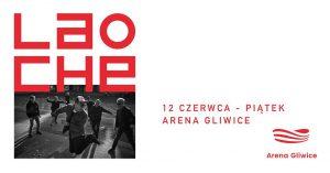 Arena Gliwice: Lao Che – Trasa Pożegnalna No to Che!