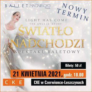 CKE Czerwionka-Leszczyny: Światło nadchodzi – spektakl baletowy - nowy termin