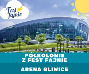 Arena Gliwice: Półkolonie z Fest Fajnie