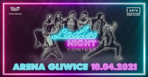 Arena Gliwice: Ladies' Night Contest