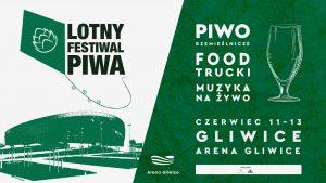 Gliwice: 2. Gliwicki Lotny Festiwal Piwa w Arenie Gliwice
