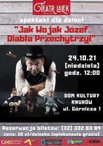 """Knurów: """"Jak Wojak Józef Diabła Przechytrzył"""" - SPEKTAKL LALKOWY DLA DZIECI I DOROSŁYCH"""