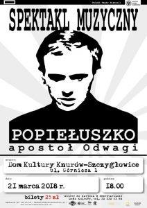 Knurów: Popiełuszko apostoł Odwagi - spektakl muzyczny @ Knurów | śląskie | Polska