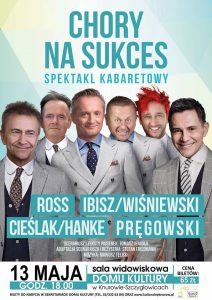 Dom Kultury Knurów- Szczygłowice: Chory na Sukces - Spektakl Kabaretowy @ Knurów | śląskie | Polska
