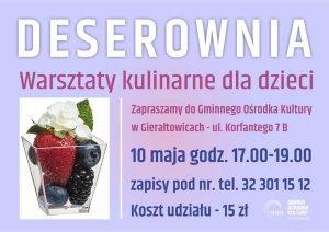 GOK w Gierałtowicach: Deserownia- warsztaty kulinarne dla dzieci @ Gierałtowice | śląskie | Polska