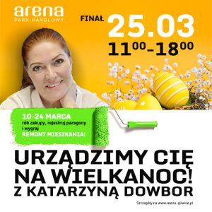 Arena w Gliwicach: Urządzimy Cię na Wielkanoc z Katarzyną Dowbor @ Gliwice | śląskie | Polska