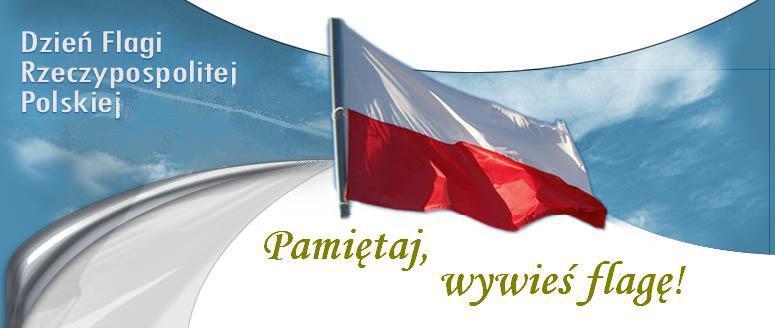 Wywieś FLAGĘ , nie zapomnij – 2 maja Święto Flagi Rzeczypospolitej ...