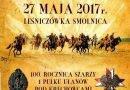 """Patriotyczno – historyczna impreza rodzinno – plenerowa """"Kawaleryjka"""" 27 maja 2017 r od godz.8.00 Leśniczówka Smolnica"""